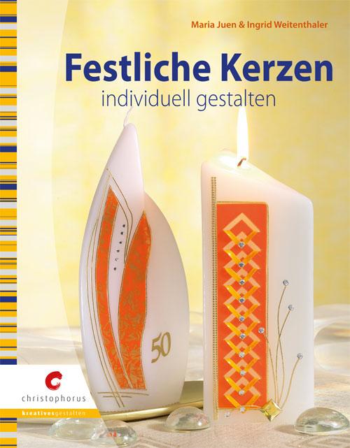 Festliche Kerzen individuell gestalten - Maria ...