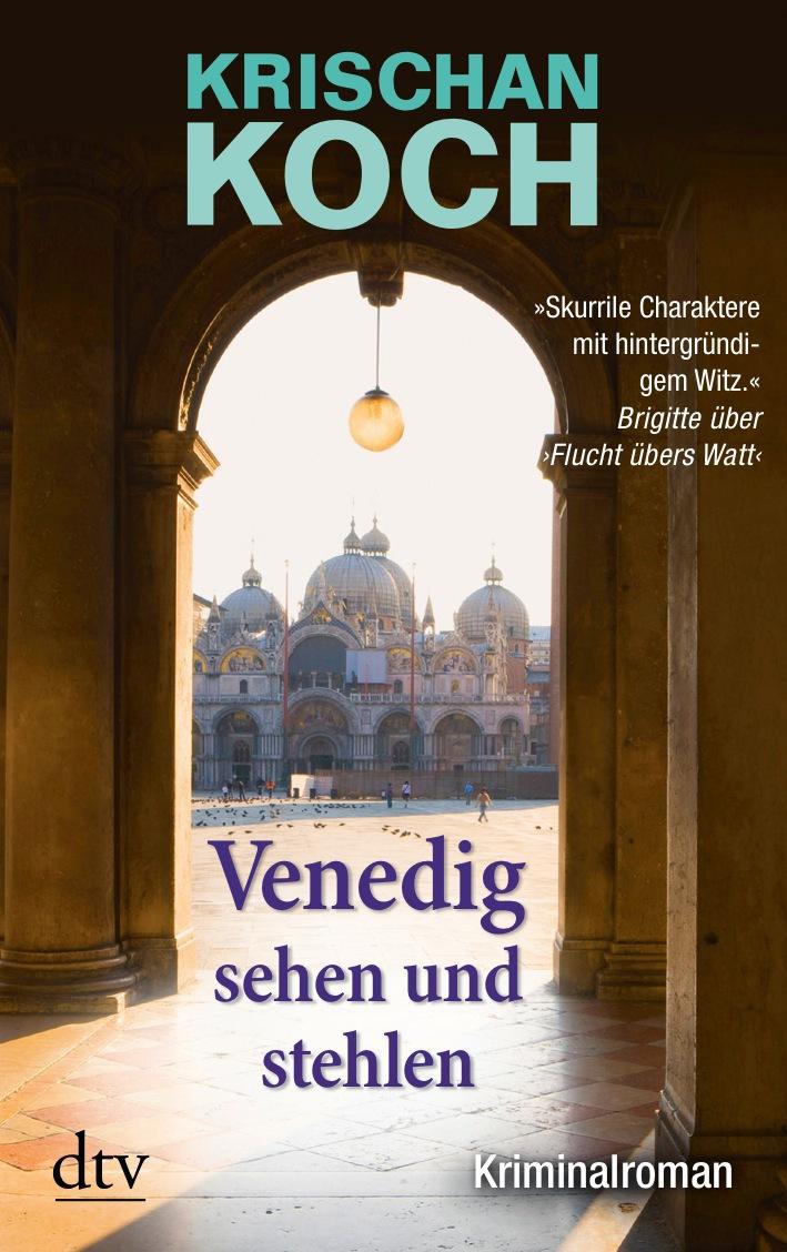 Venedig sehen und stehlen: Kriminalroman - Krischan Koch