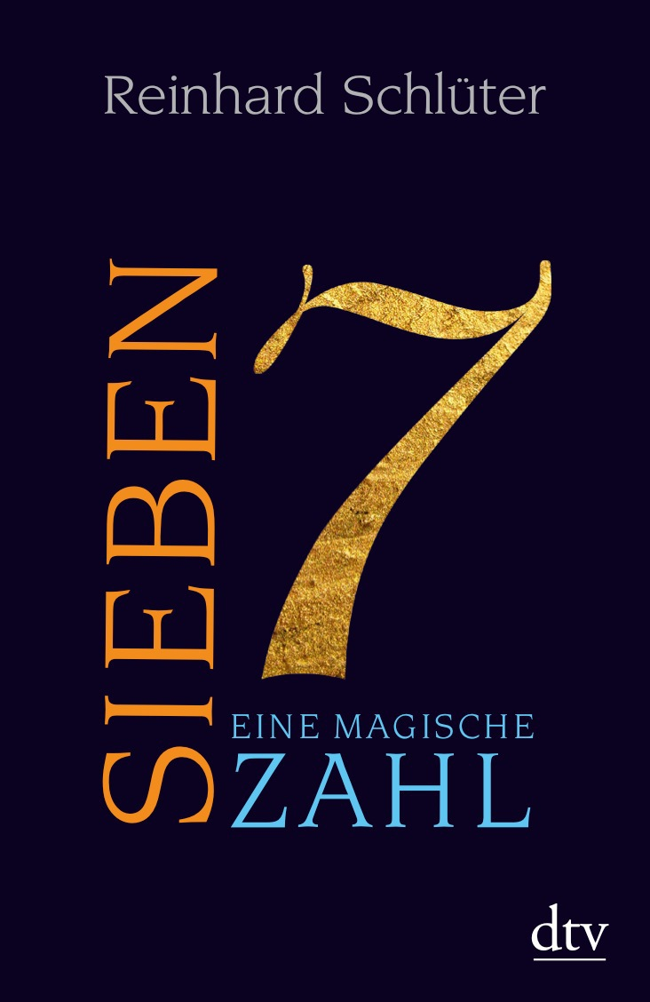 Sieben: Eine magische Zahl - Reinhard Schlüter
