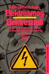 Elektrosmog - Elektrostreß. - Wulf-Dietrich Rose