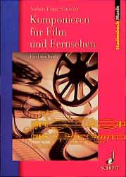 Komponieren für Film und Fernsehen: Ein Handbuch - Norbert Jürgen Schneider