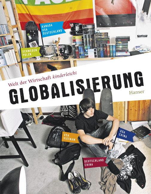 Welt der Wirtschaft kinderleicht: Band 1 - Globalisierung