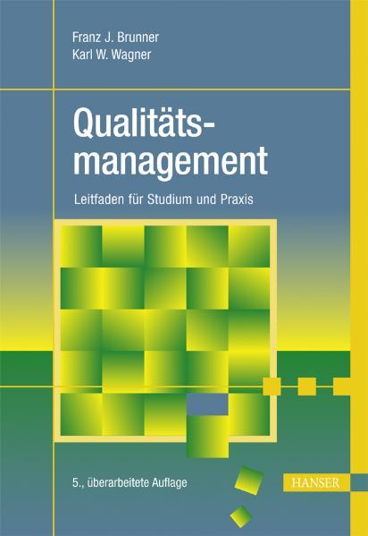 Qualitätsmanagement: Leitfaden für Studium und ...