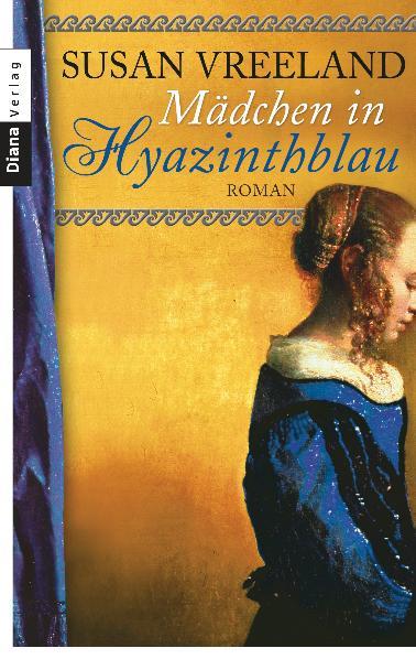 Mädchen in Hyazinthblau: Roman - Susan Vreeland