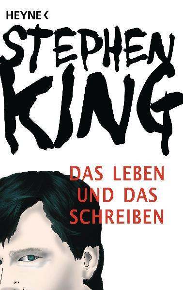 Das Leben und das Schreiben: Memoiren - Stephen King