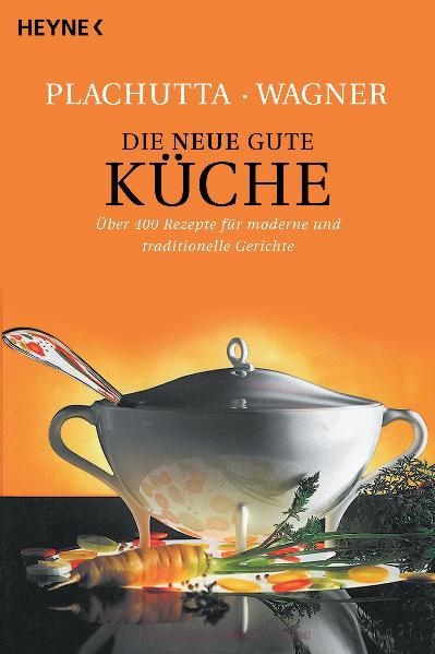 Die neue gute Küche: 400 Rezepte für moderne und traditionelle Gerichte: Über 400 Rezepte für moderne und traditionelle