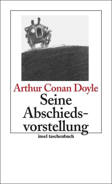 Seine Abschiedsvorstellung: Erzählungen (insel taschenbuch) - Sir Arthur Conan Doyle