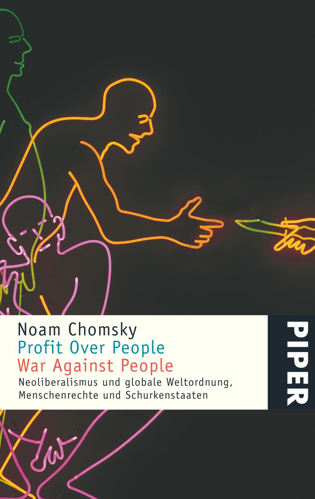 Profit Over People War Against People: Neoliberalismus und globale Weltordnung, Menschenrechte und Schurkenstaaten - Noa