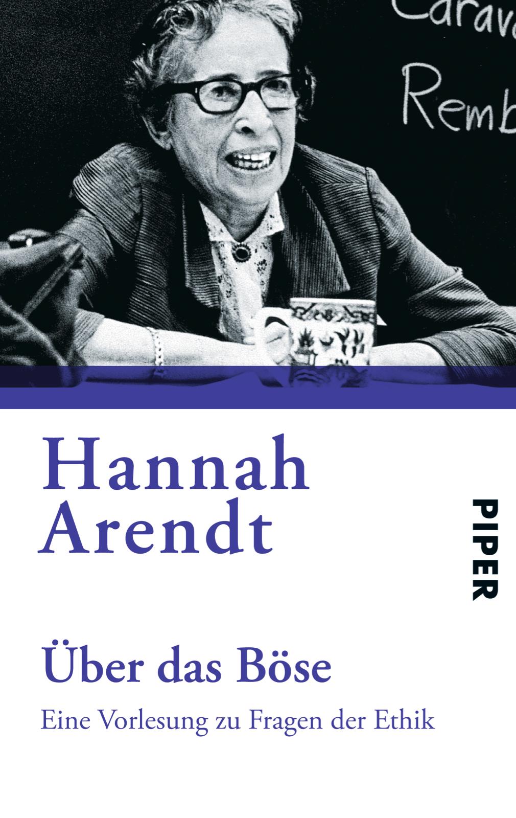 Über das Böse: Eine Vorlesung zu Fragen der Ethik - Hannah Arendt