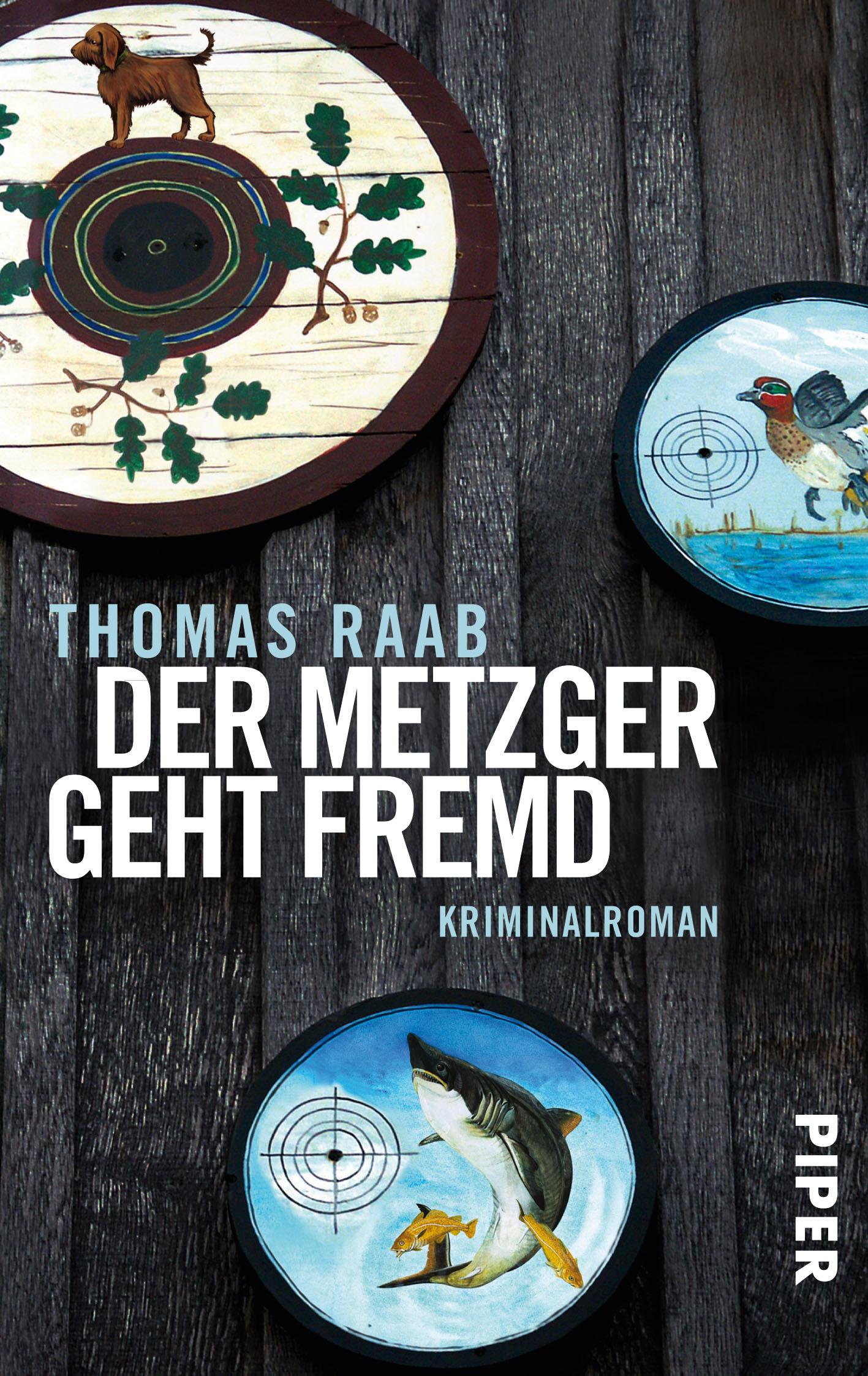 Der Metzger geht fremd: Kriminalroman - Thomas Raab