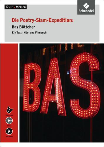 Texte.Medien: Die Poetry-Slam-Expedition: Bas Böttcher - Ein Text-, Hör- und Filmbuch mit Audio-CD und Video-DVD - Bas B