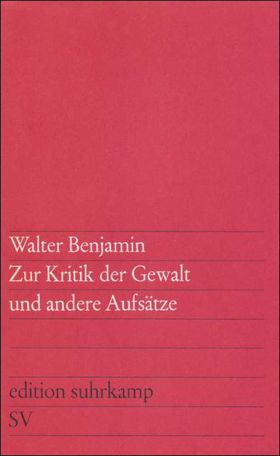Zur Kritik der Gewalt und andere Aufsätze (edition suhrkamp) - Walter Benjamin