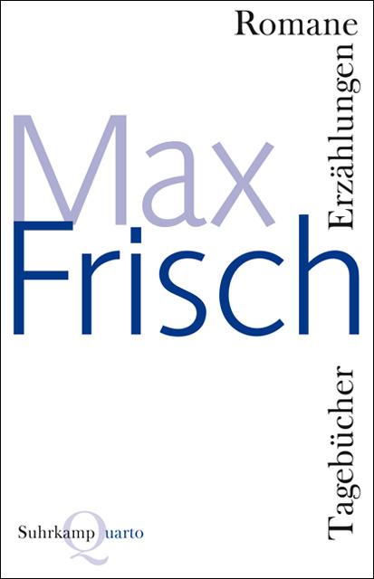 Romane, Erzählungen, Tagebücher: Mit einem Nachwort von Volker Hage (Quarto) - Max Frisch