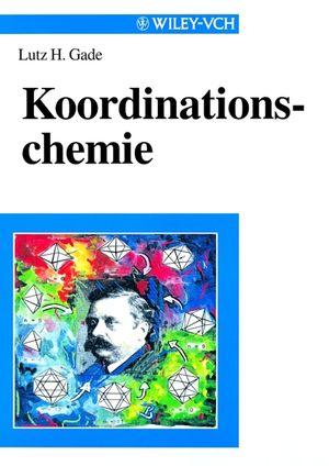 Koordinationschemie - Lutz H. Gade