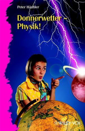 Donnerwetter - Physik! - Peter Häußler
