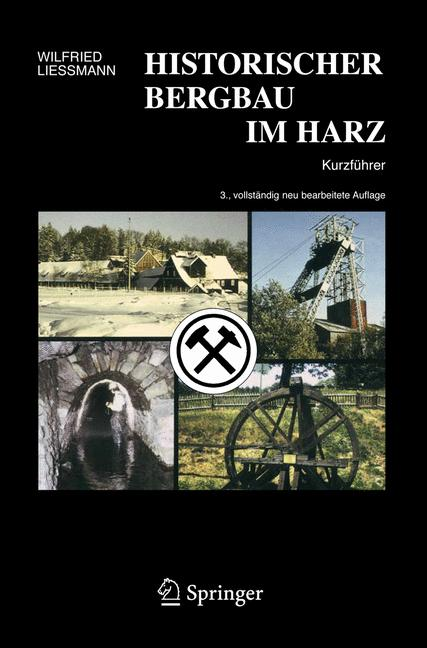 Historischer Bergbau im Harz: Kurzführer - Wilf...