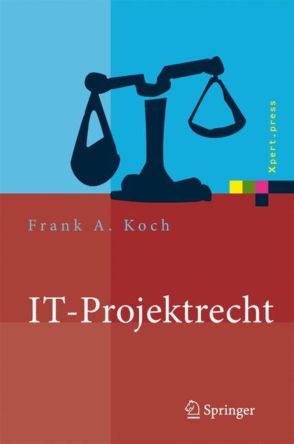 IT-Projektrecht: Vertragliche Gestaltung und St...
