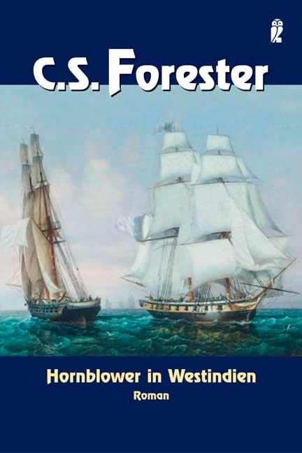 Hornblower in Westindien: Roman: Band 10 - Cecil S. Forester
