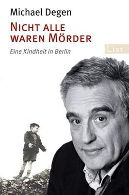 Nicht alle waren Mörder: Eine Kindheit in Berlin - Michael Degen