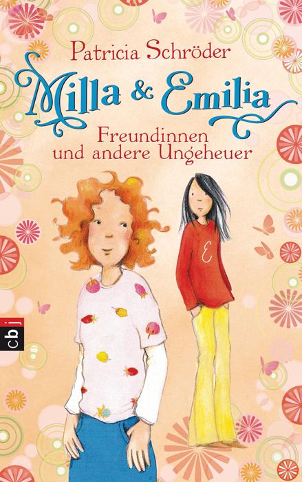 Milla und Emilia - Freundinnen und andere Ungeheuer: Band 3 - Patricia Schröder