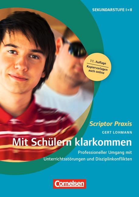 Scriptor Praxis - Unterrichten: Mit Schülern klarkommen: Professioneller Umgang mit Unterrichtsstörungen und Disziplinko