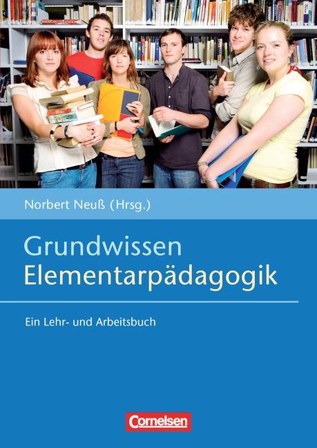 Ausbildung & Studium: Grundwissen Elementarpädagogik: Ein Lehr- und Arbeitsbuch