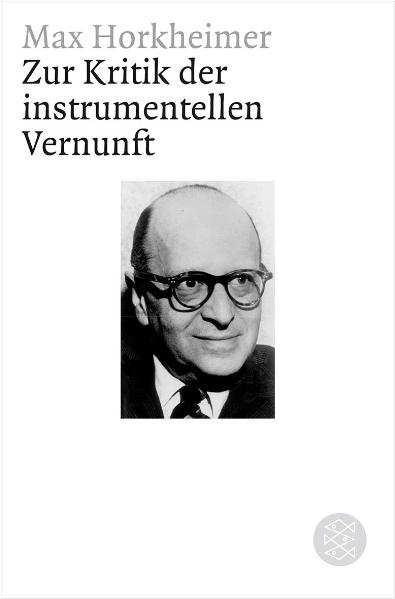 Zur Kritik der instrumentellen Vernunft - Max Horkheimer