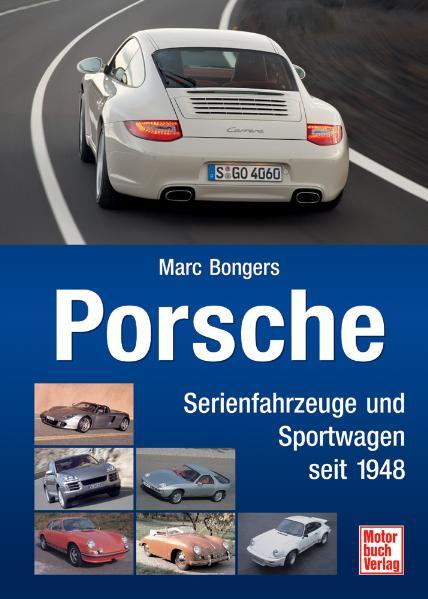 Porsche: Serienfahrzeuge und Sportwagen seit 19...