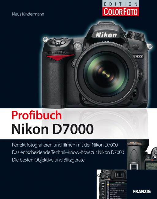 Das Profibuch Nikon D7000 - Klaus Kindermann