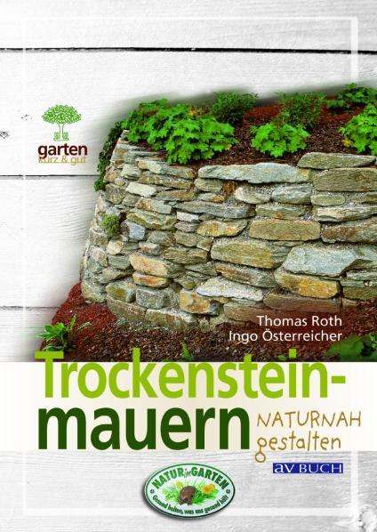 Trockensteinmauern naturnah gestalten: Für natu...