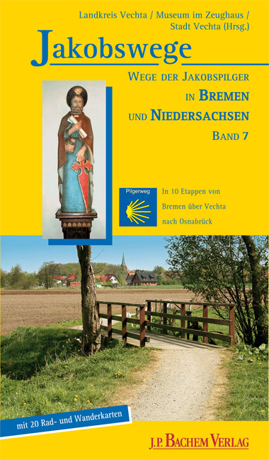 Jakobswege 07. Wege der Jakobspilger in Bremen ...