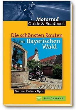 Die schönsten Routen Bayerischer Wald und Böhme...