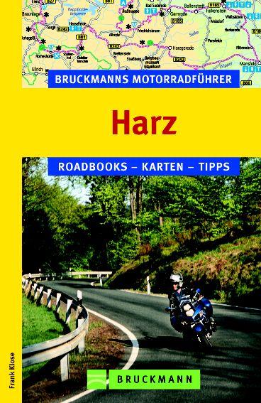Bruckmanns Motorradführer Harz: Roadbooks - Kar...
