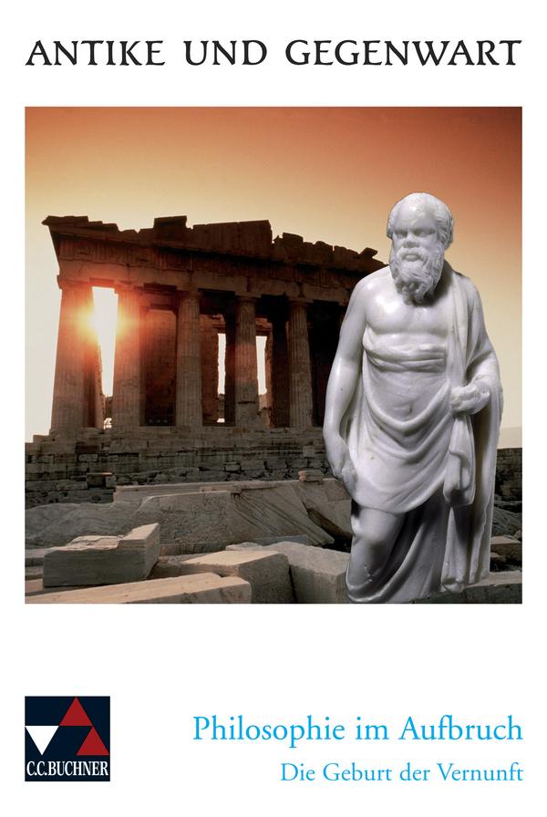 Philosophie im Aufbruch: Die Geburt der Vernunft