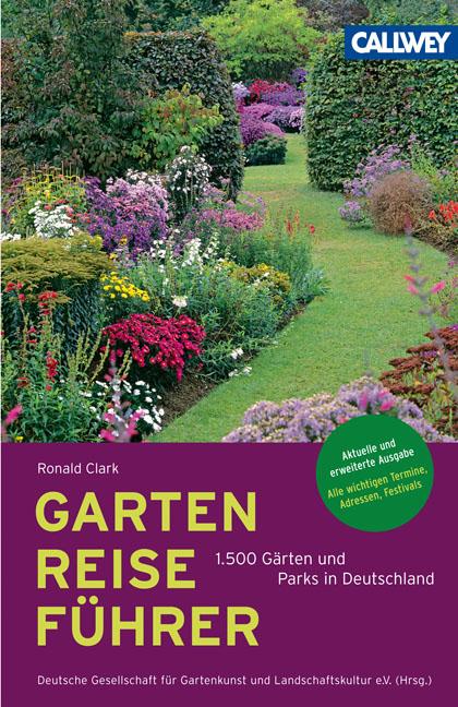GartenReiseführer Deutschland: 1.500 Gärten und...