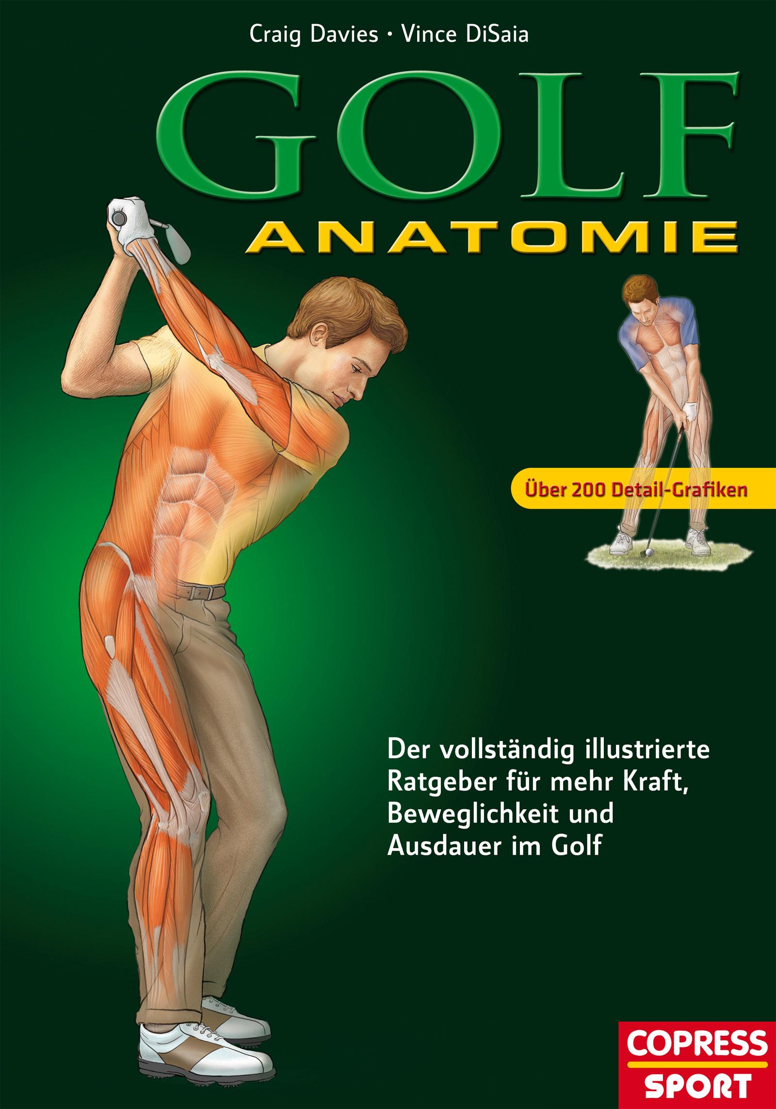 Golf Anatomie: Illustrierter Ratgeber für mehr Kraft, Beweglichkeit und Ausdauer im Golf - Craig Davies