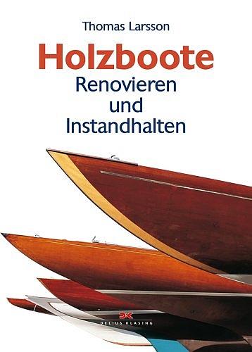 Holzboote: Renovieren und Instandhalten - Thoma...
