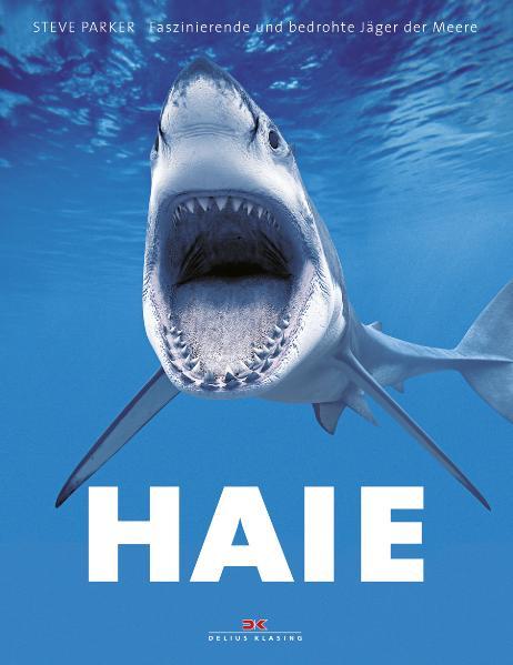 Haie: Faszinierende und bedrohte Jäger der Meer...