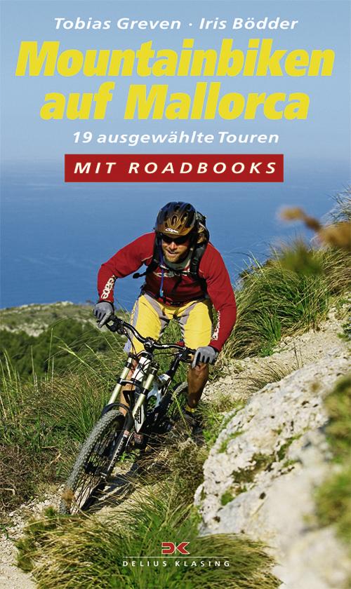 Mountainbiken auf Mallorca. 19 ausgewählte Tour...