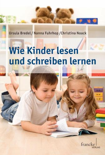 Wie Kinder lesen und schreiben lernen - Ursula ...