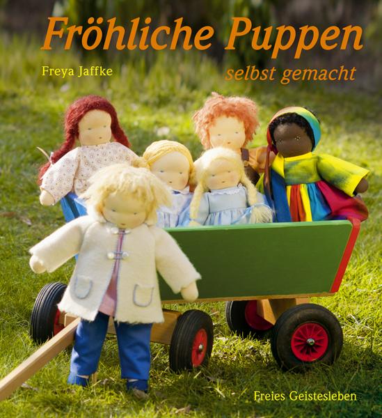 Fröhliche Puppen selbst gemacht - Freya Jaffke