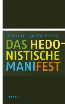 Das hedonistische Manifest - Bernulf Kanitscheider