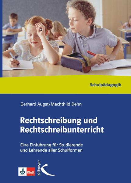 Rechtschreibung und Rechtschreibunterricht. Handbuch: Können - Lehren - Lernen. Eine Einführung für Studierende und Lehr