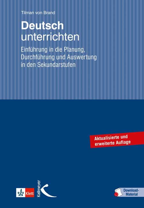 Deutsch unterrichten. Einführung in die Planung, Durchführung und Auswertung in den Sekundarstufen - Tilman von Brand