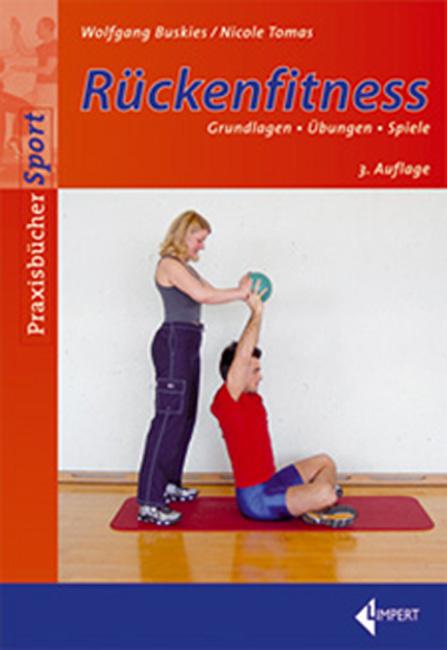 Rückenfitness: Grundlagen - Übungen - Spiele - ...