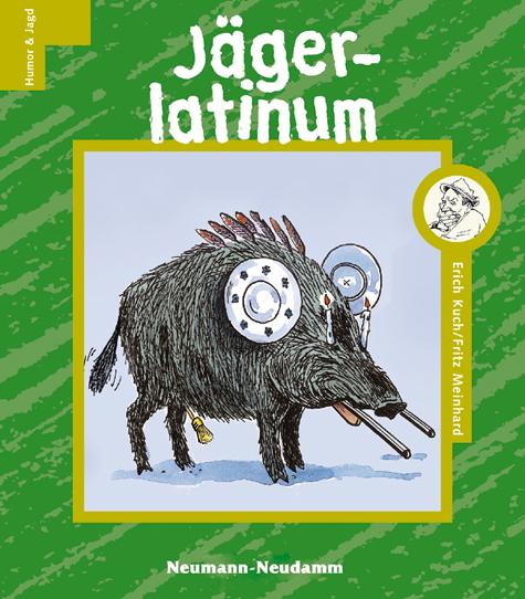 Jägerlatinum - Erich Kuch