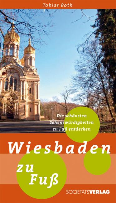 Wiesbaden zu Fuß: Die schönsten Sehenswürdigkei...