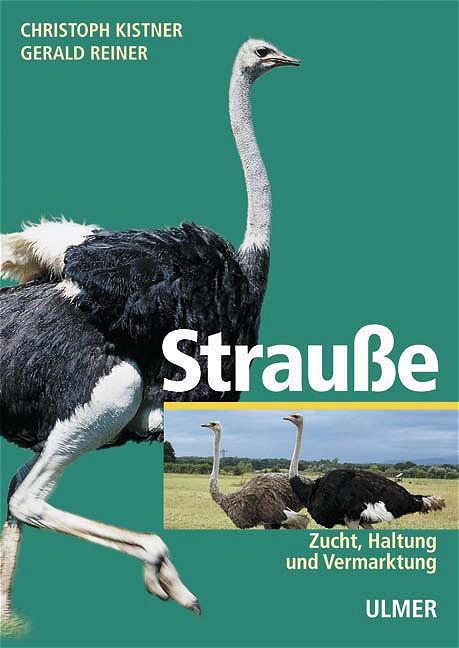 Strauße: Zucht - Haltung - Vermarktung - Christoph Kistner