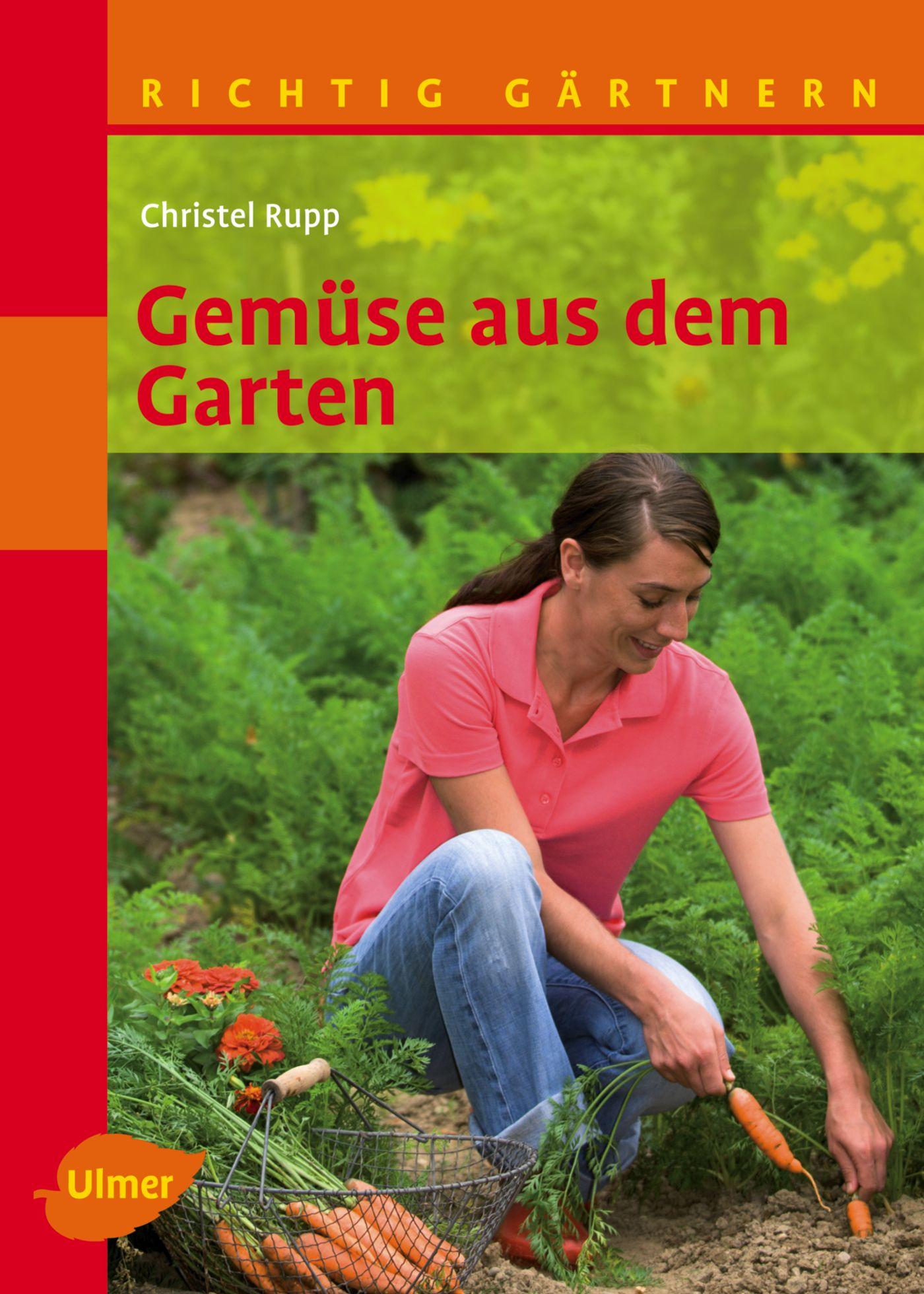 Gemüse aus dem Garten: Richtig gärtnern - Chris...