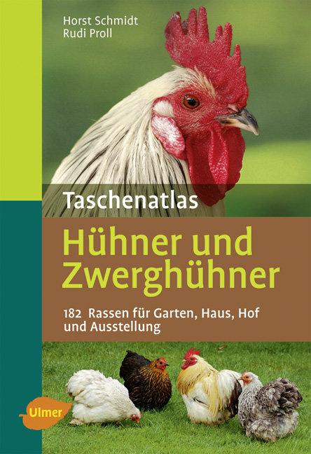 Taschenatlas Hühner und Zwerghühner: 182 Rassen...